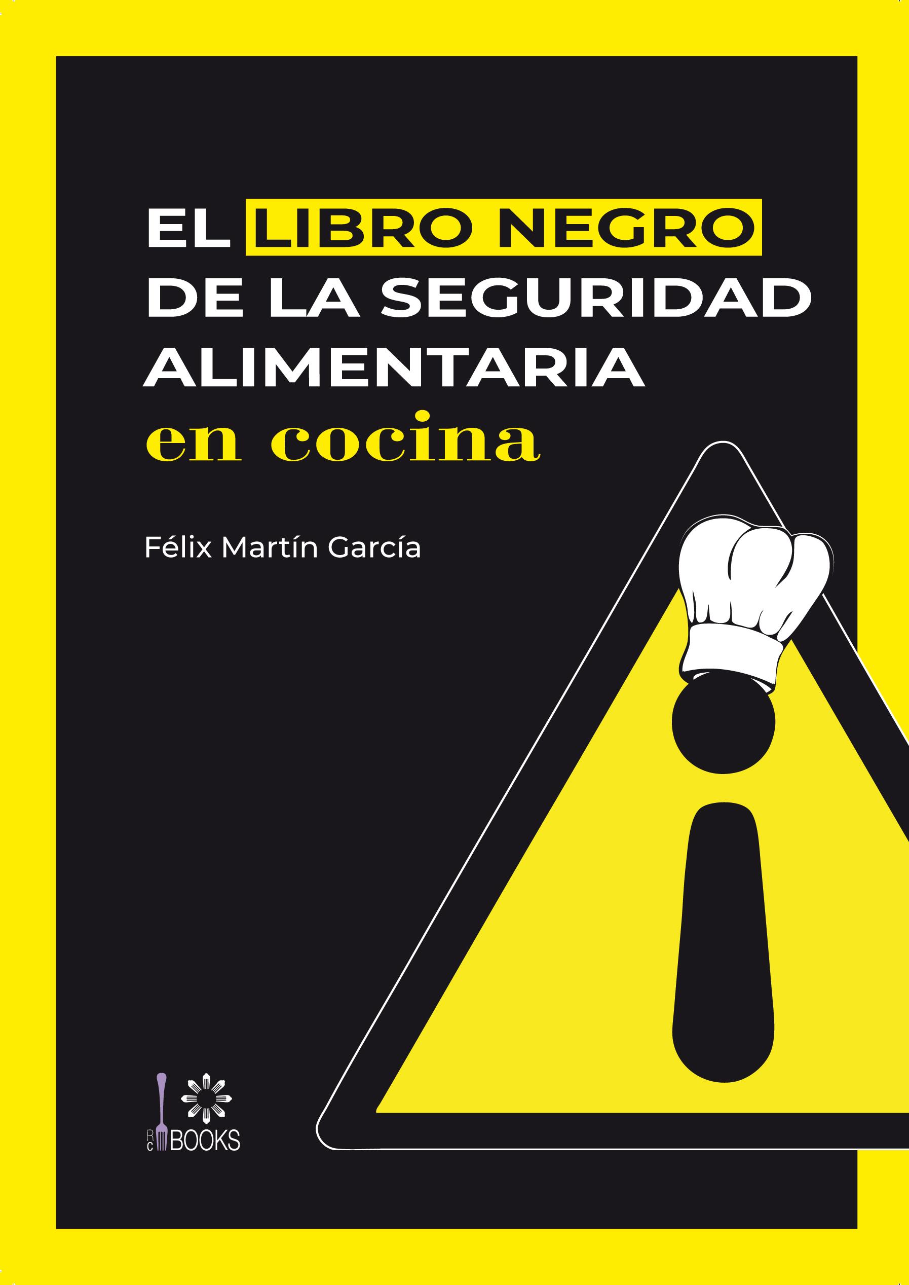 El libro negro de la seguridad alimentaria', un manual imprescindible en todas las cocinas profesionales